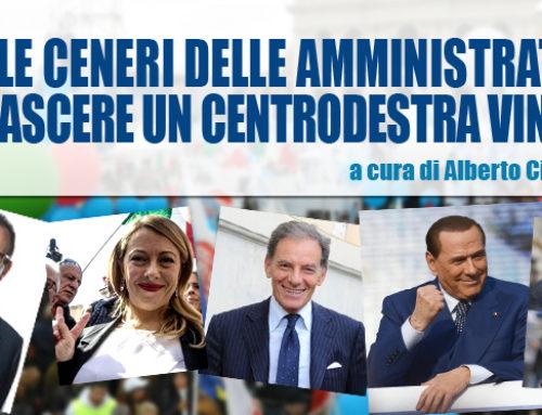DALLE CENERI DELLE AMMINISTRATIVE PUO' NASCERE UN CENTRODESTRA VINCENTE