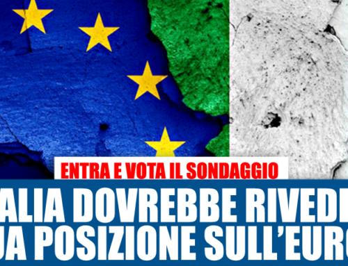 SONDAGGIO: L'ITALIA DOVREBBE RIVEDERE LA SUA POSIZIONE SULL'UNIONE EUROPEA?