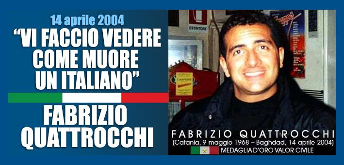 """""""VI FACCIO VEDERE COME MUORE UN ITALIANO"""". 15 ANNI FA MORIVA DA EROE FABRIZIO QUATTROCCHI."""